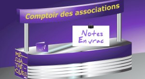 Comptoir des associations : Notes en Vrac